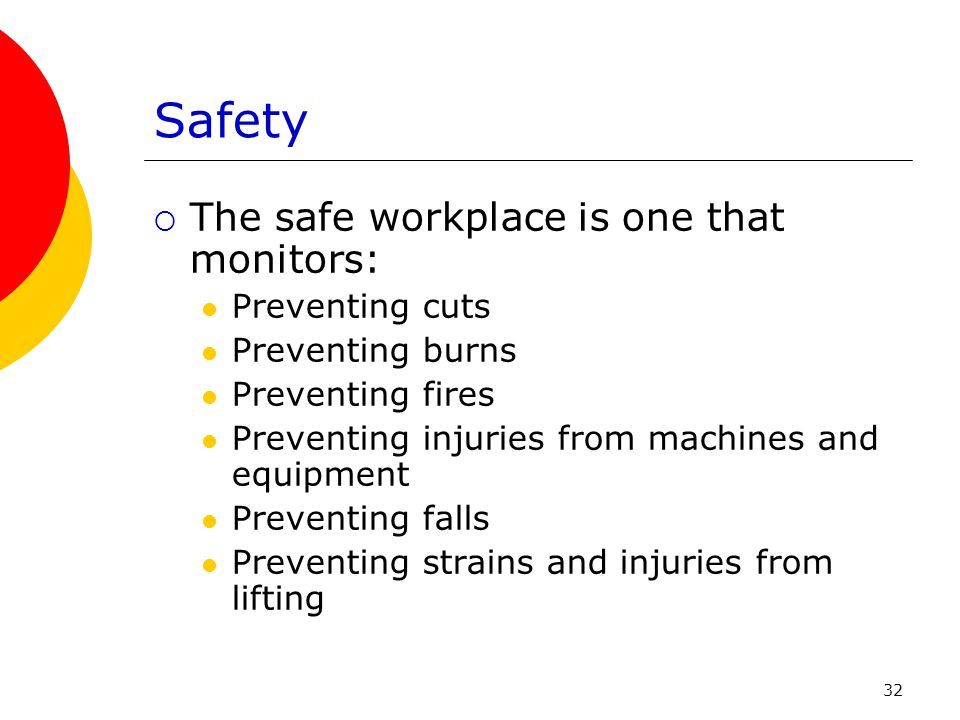 Safety The safe workplace is one that monitors: Preventing cuts