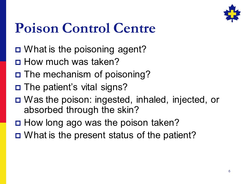 Poison Control Centre What is the poisoning agent How much was taken