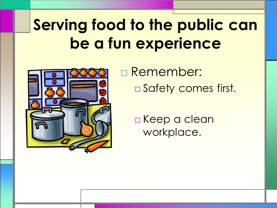 Serving food to the public can be a fun experience