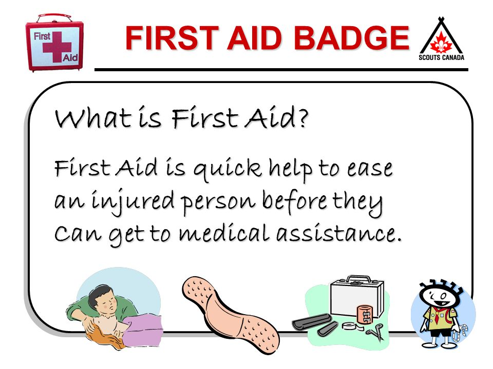 What is First Aid First Aid is quick help to ease