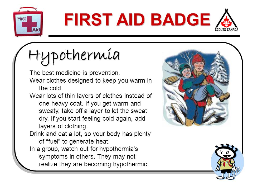 Hypothermia The best medicine is prevention.