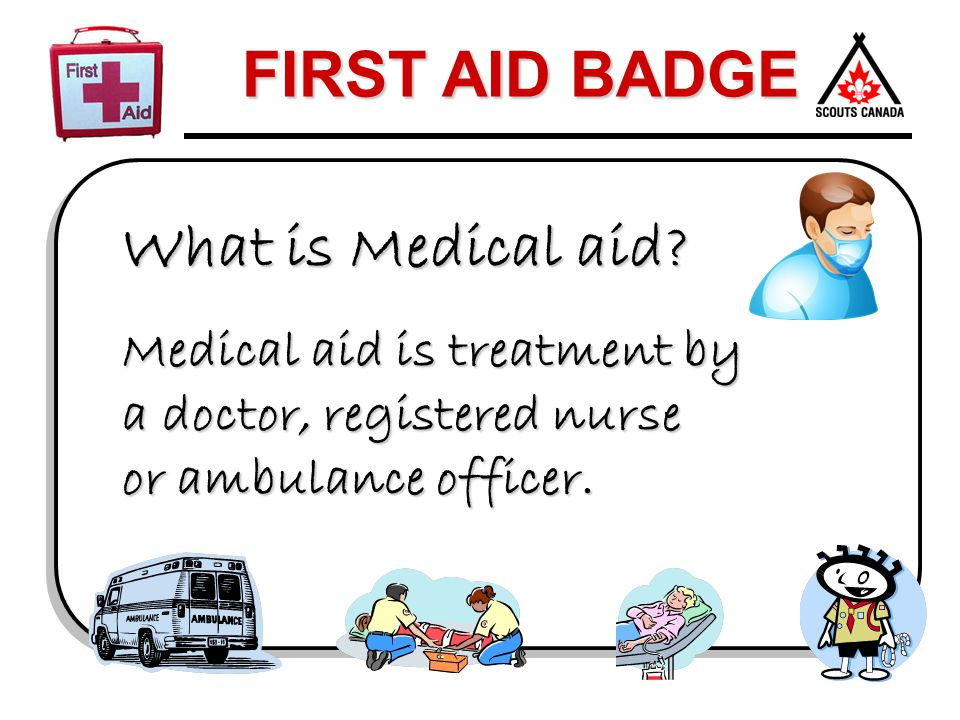 What is Medical aid Medical aid is treatment by