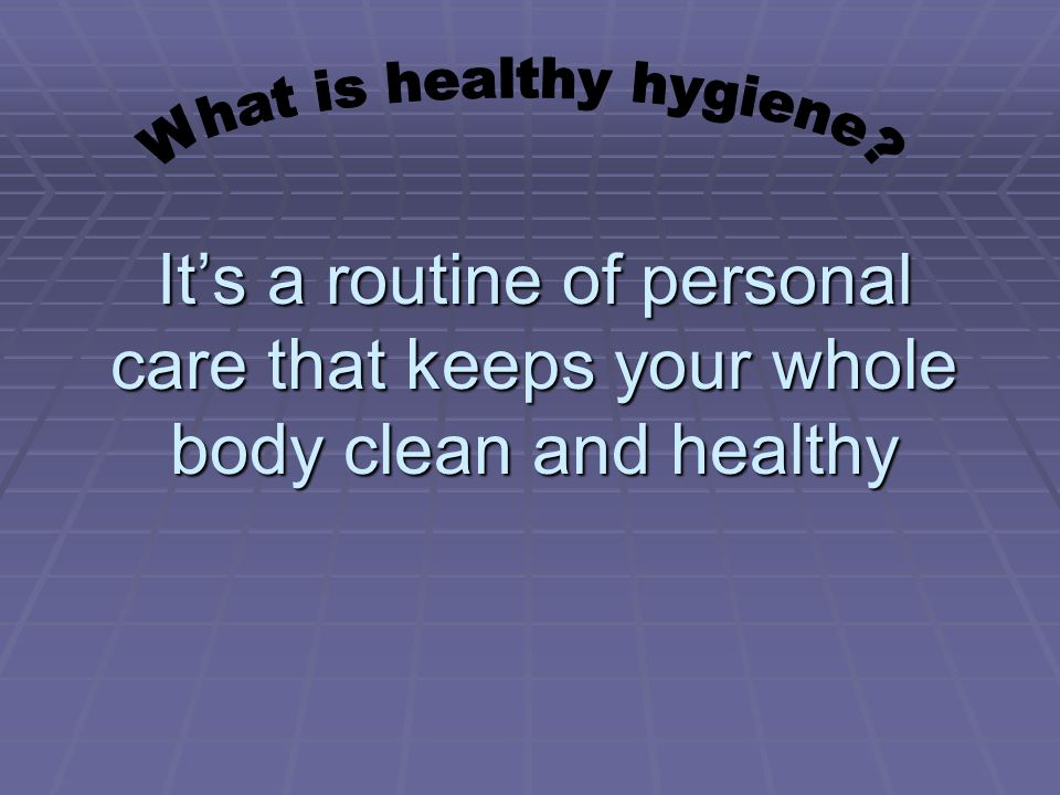 What is healthy hygiene