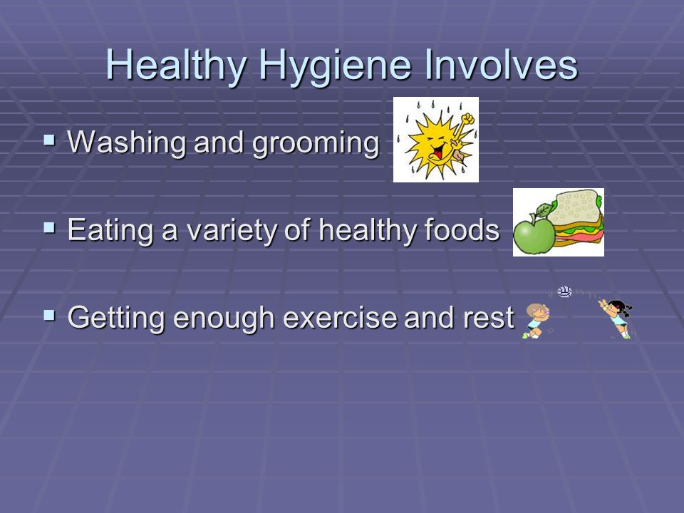 Healthy Hygiene Involves