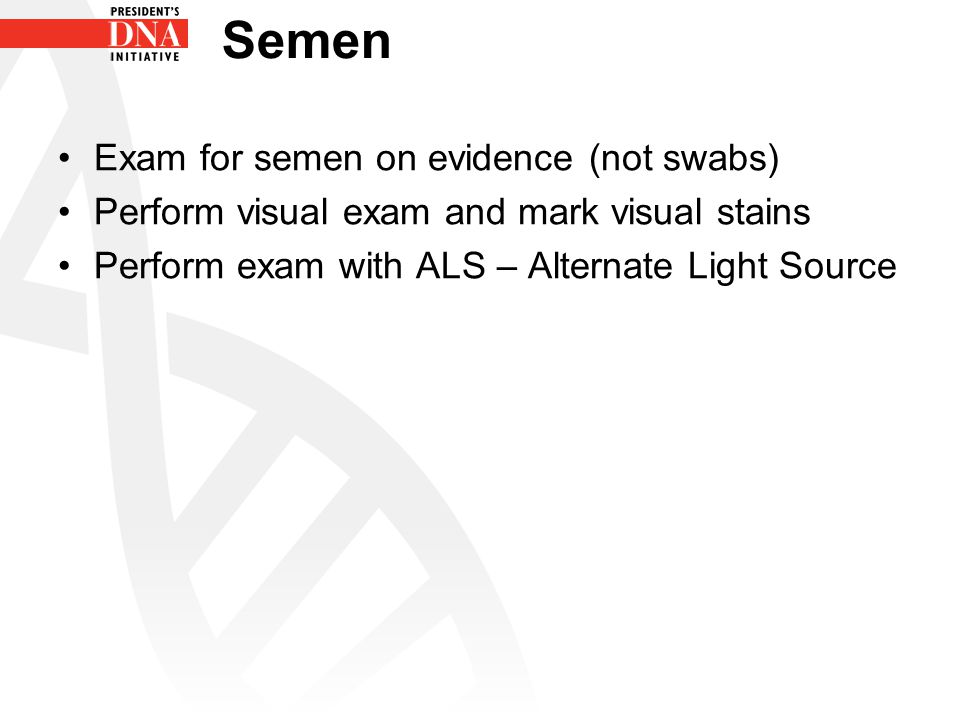 Semen Exam for semen on evidence (not swabs)