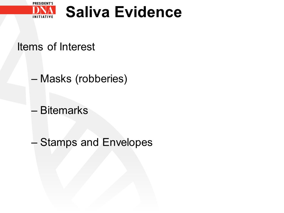 Saliva Evidence Items of Interest Masks (robberies) Bitemarks