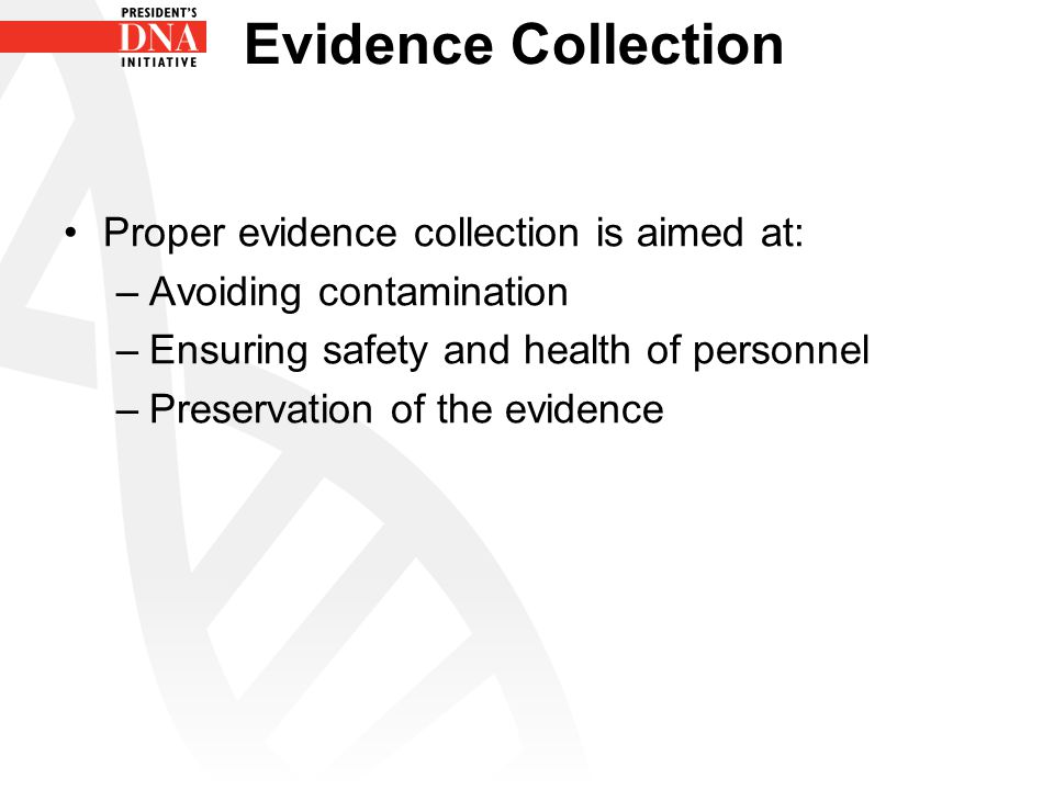 Evidence Collection Proper evidence collection is aimed at: