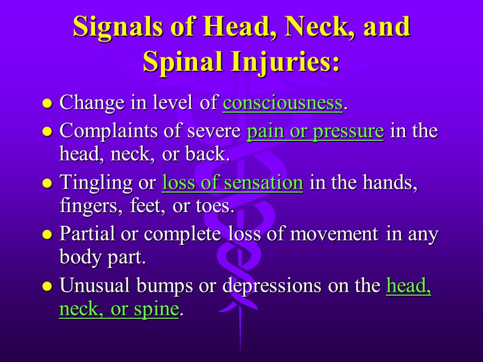 Signals of Head, Neck, and Spinal Injuries: