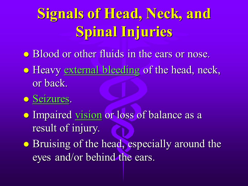 Signals of Head, Neck, and Spinal Injuries