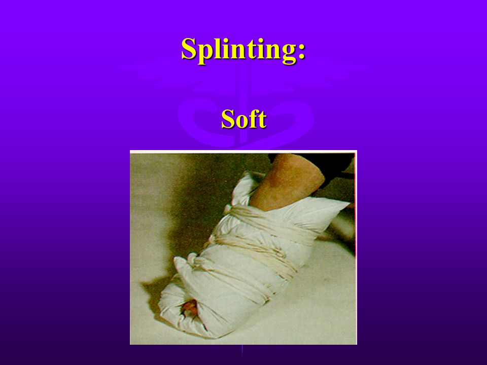 Splinting: Soft