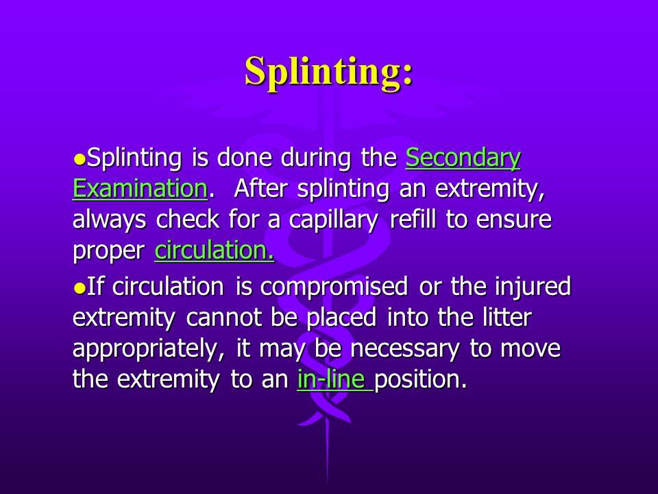 Splinting: