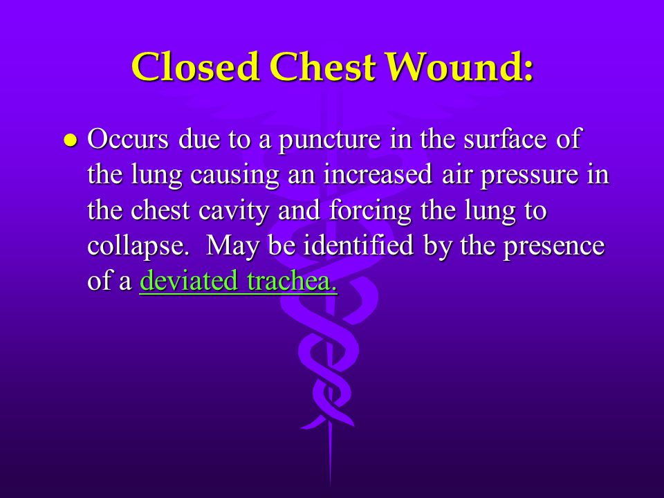 Closed Chest Wound: