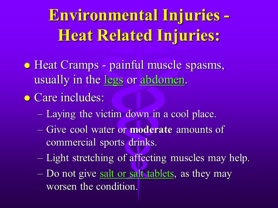 Environmental Injuries - Heat Related Injuries: