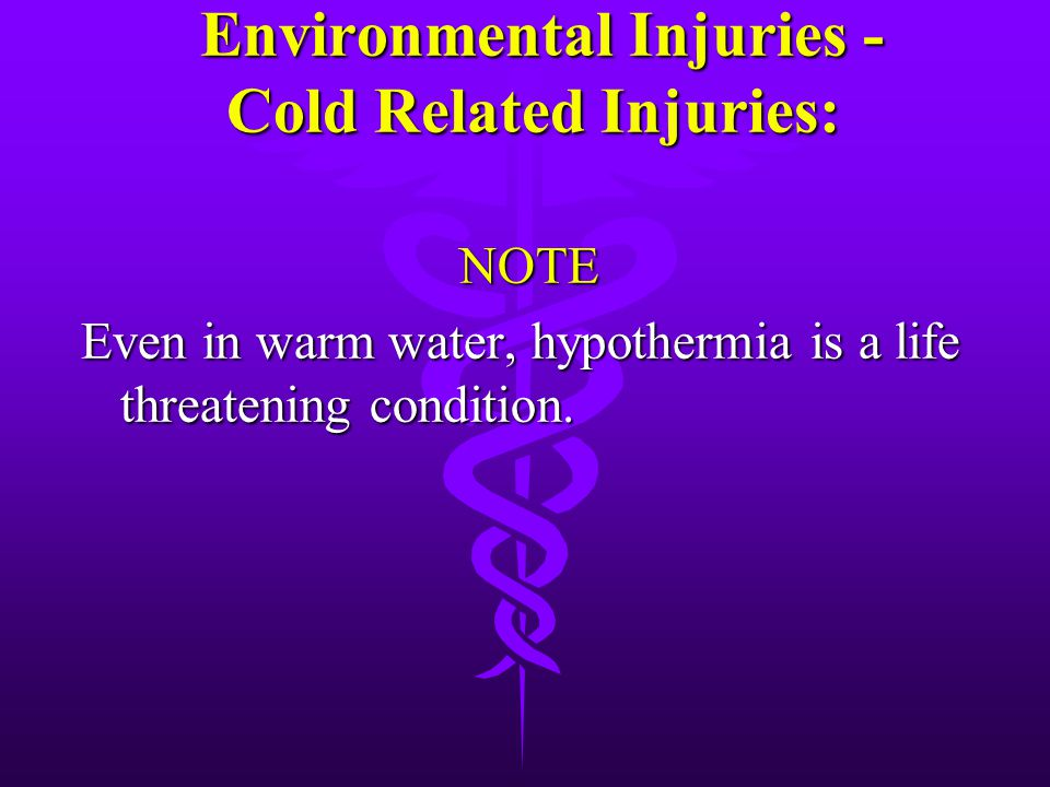 Environmental Injuries - Cold Related Injuries: