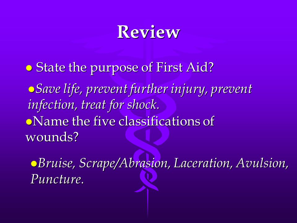 Review State the purpose of First Aid