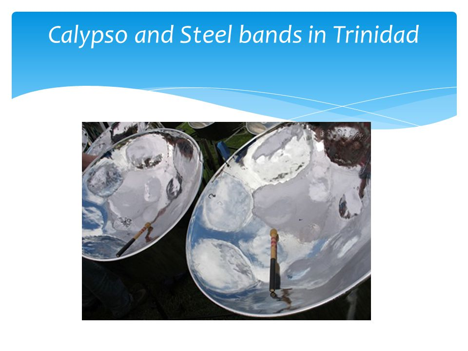 Calypso and Steel bands in Trinidad