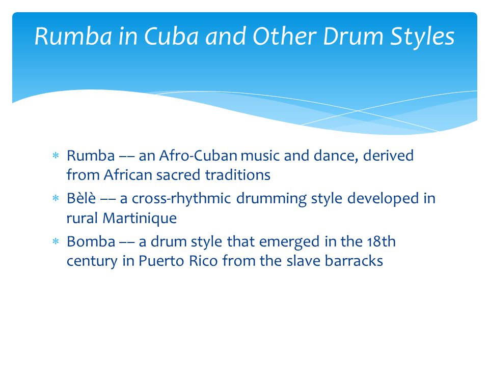 Rumba in Cuba and Other Drum Styles