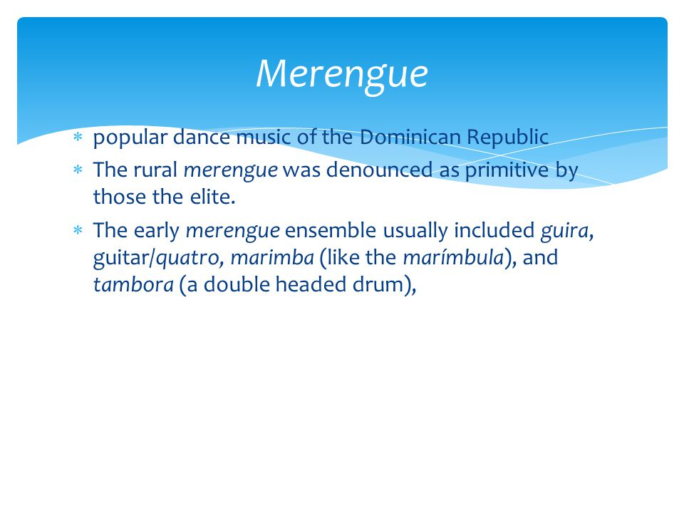 Merengue popular dance music of the Dominican Republic