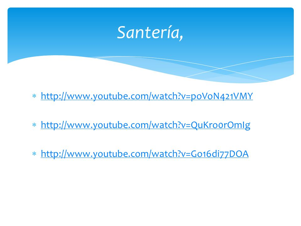 Santería, http://www.youtube.com/watch v=poVoN421VMY