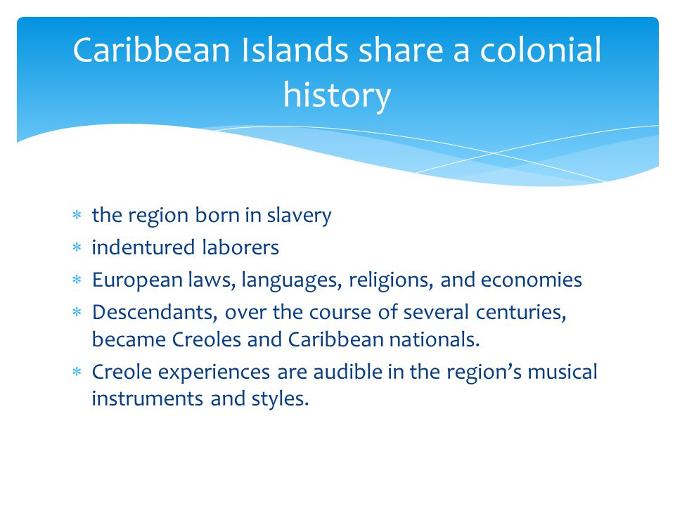 Caribbean Islands share a colonial history