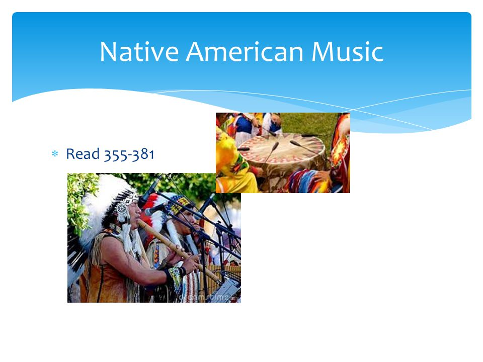 Native American Music Read 355-381