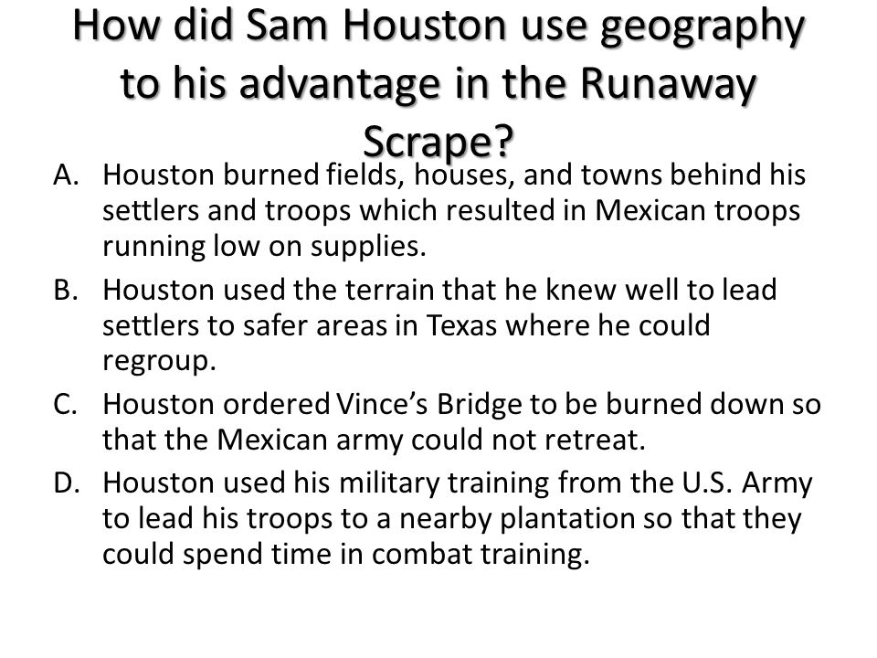 How did Sam Houston use geography to his advantage in the Runaway Scrape