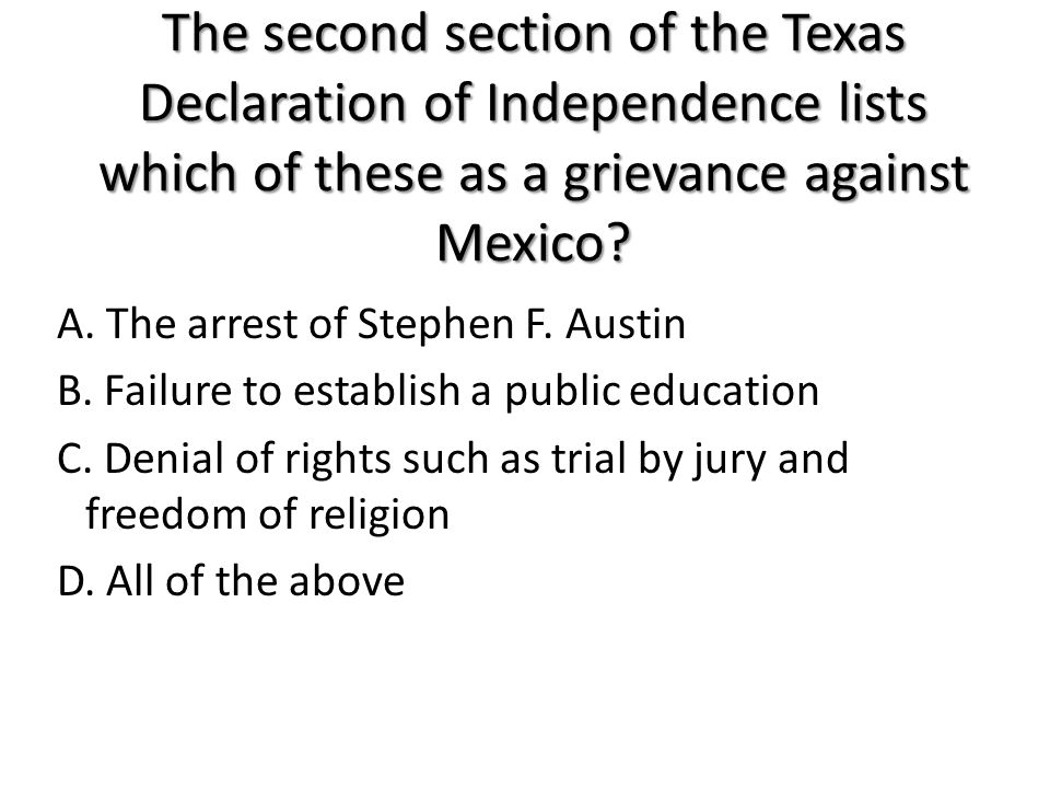 The second section of the Texas Declaration of Independence lists which of these as a grievance against Mexico