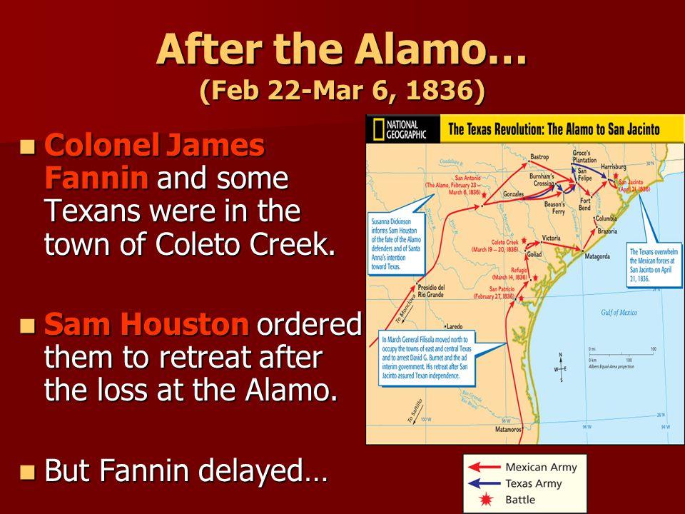 After the Alamo… (Feb 22-Mar 6, 1836)
