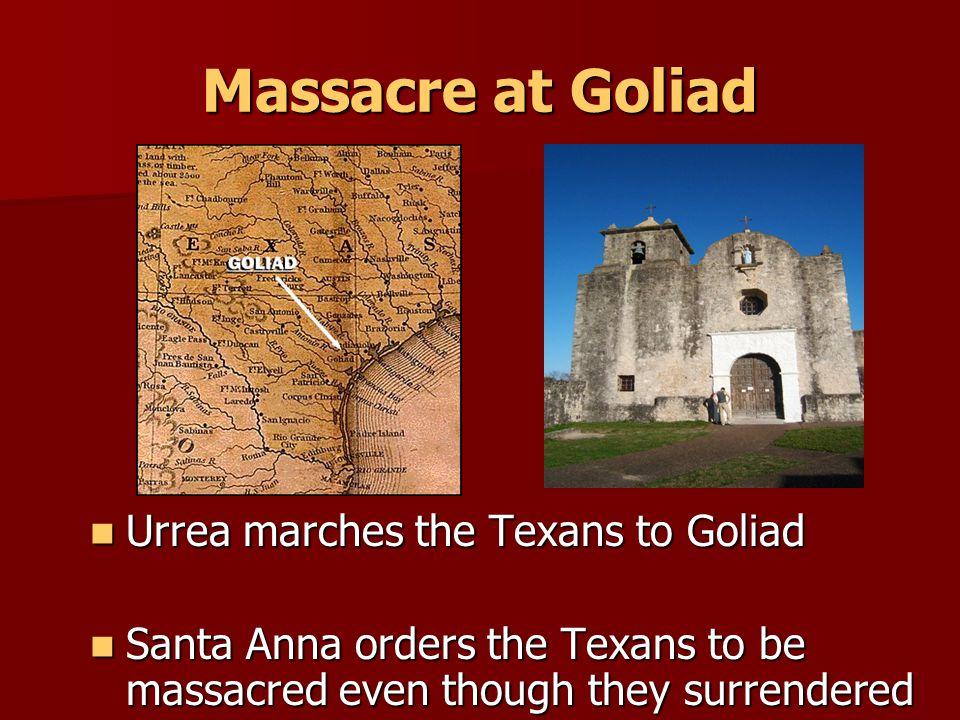 Massacre at Goliad Urrea marches the Texans to Goliad