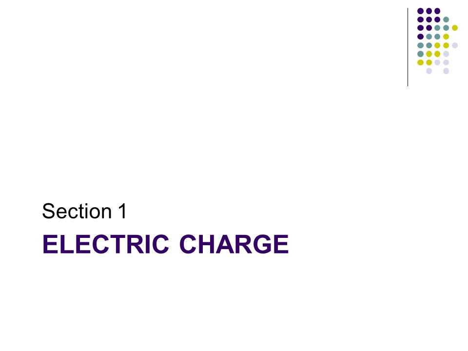 Section 1 Electric charge