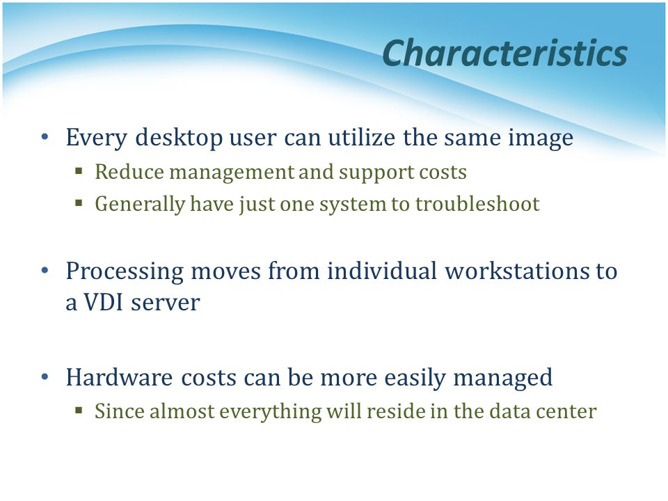 Characteristics Every desktop user can utilize the same image