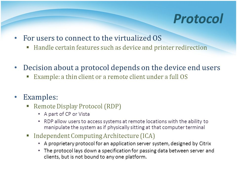 Protocol For users to connect to the virtualized OS