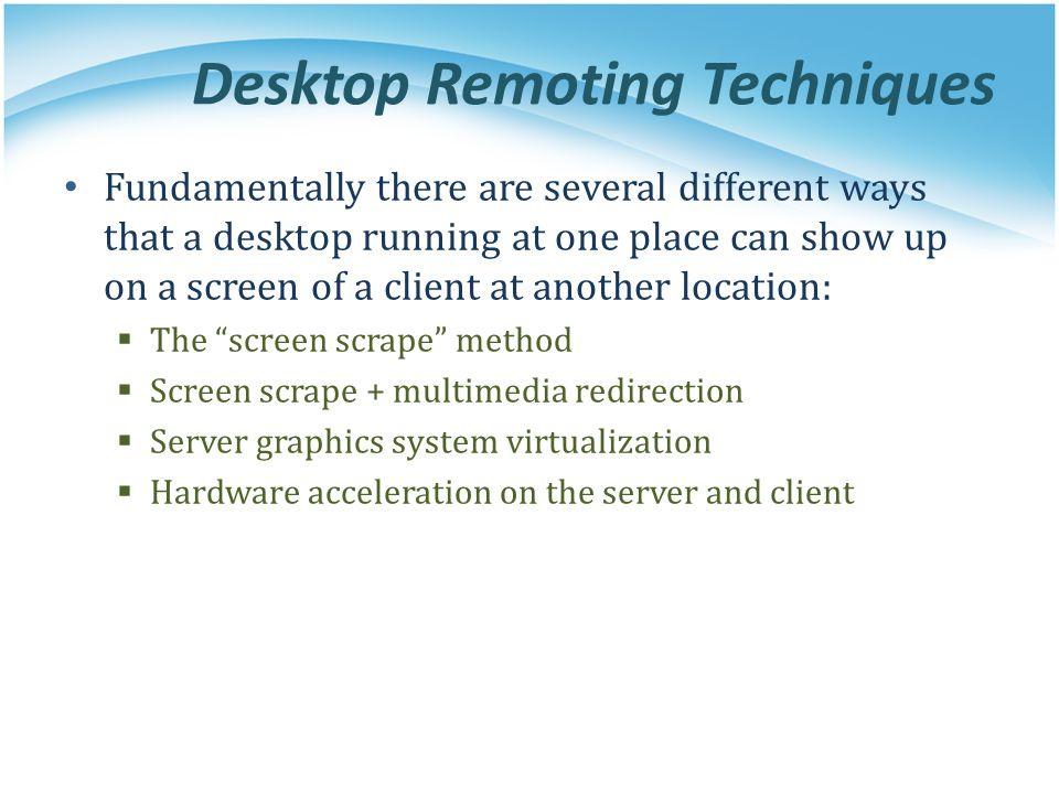 Desktop Remoting Techniques