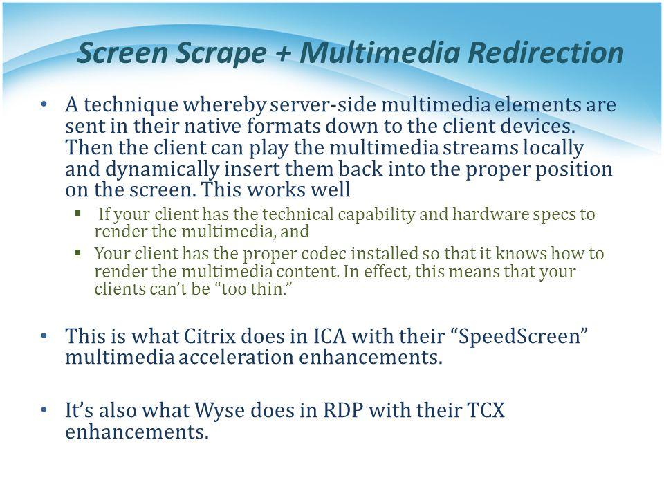 Screen Scrape + Multimedia Redirection