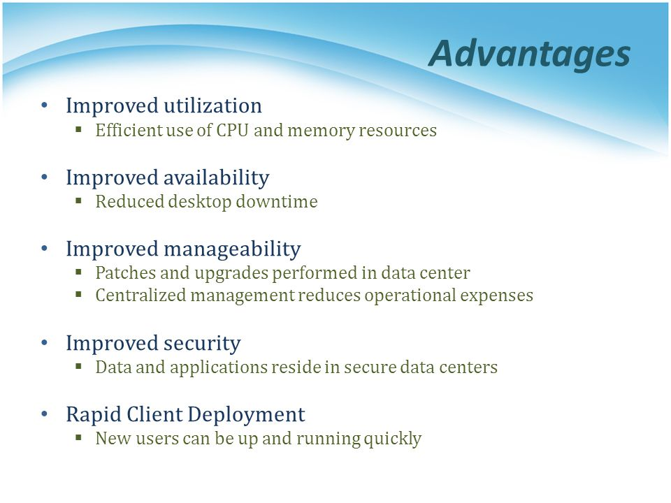 Advantages Improved utilization Improved availability