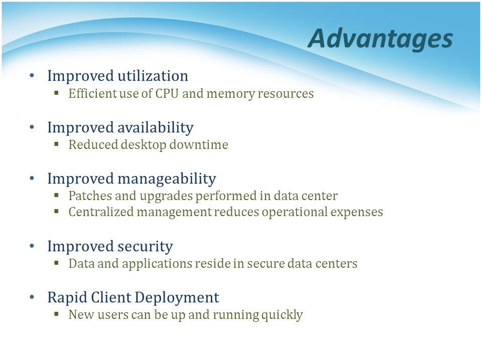 Advantages Improved utilization Improved availability