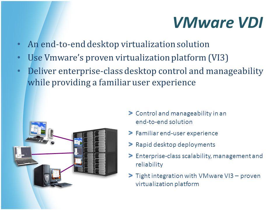 VMware VDI An end-to-end desktop virtualization solution