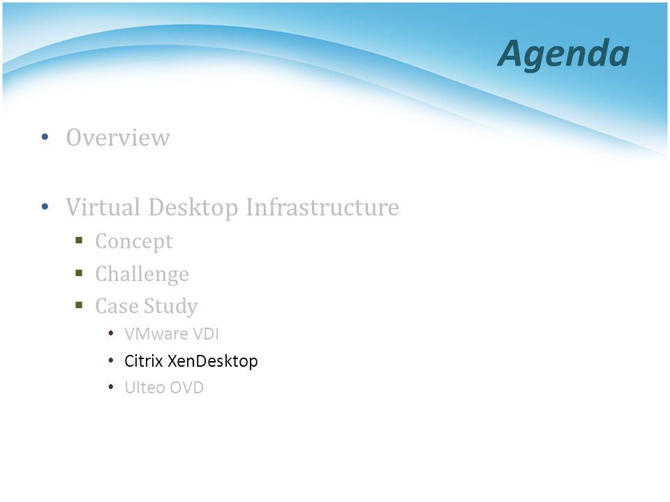 Agenda Overview Virtual Desktop Infrastructure Concept Challenge
