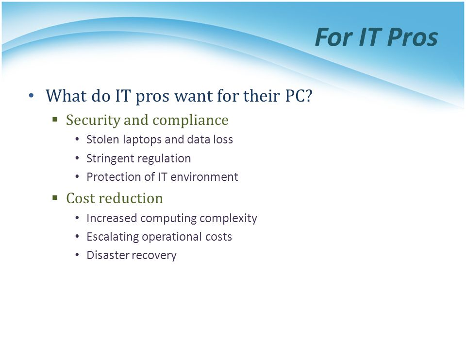 For IT Pros What do IT pros want for their PC Security and compliance
