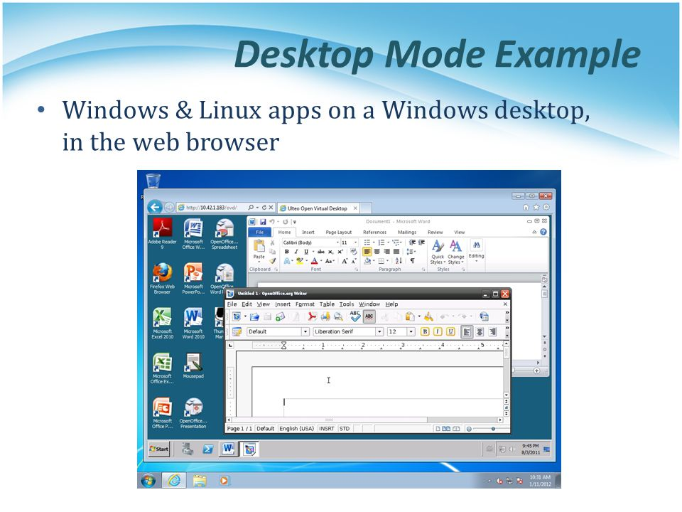 Desktop Mode Example Windows & Linux apps on a Windows desktop, in the web browser