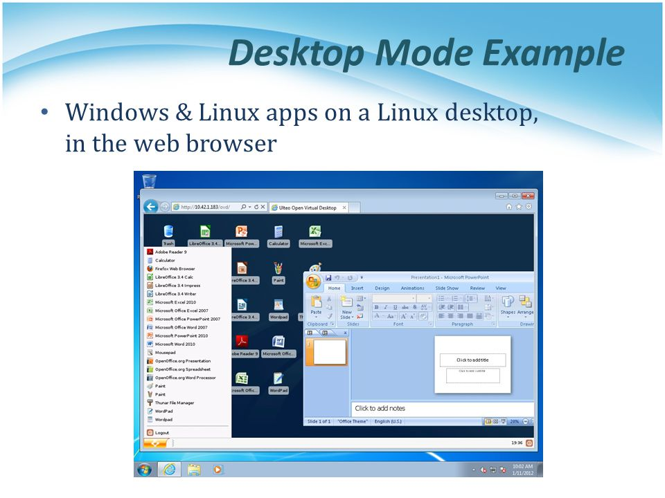 Desktop Mode Example Windows & Linux apps on a Linux desktop, in the web browser