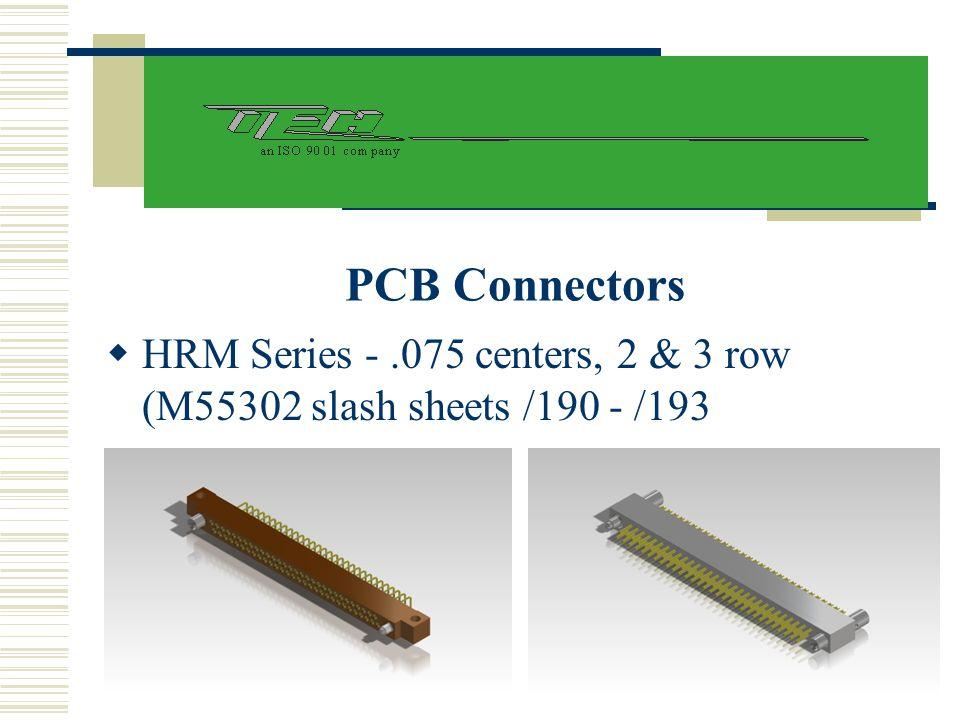 PCB Connectors HRM Series - .075 centers, 2 & 3 row (M55302 slash sheets /190 - /193