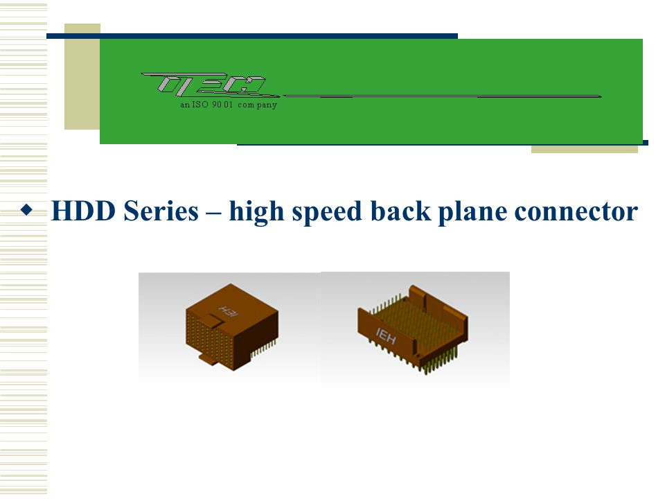 HDD Series – high speed back plane connector