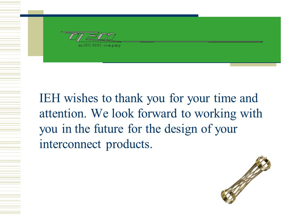 IEH wishes to thank you for your time and attention