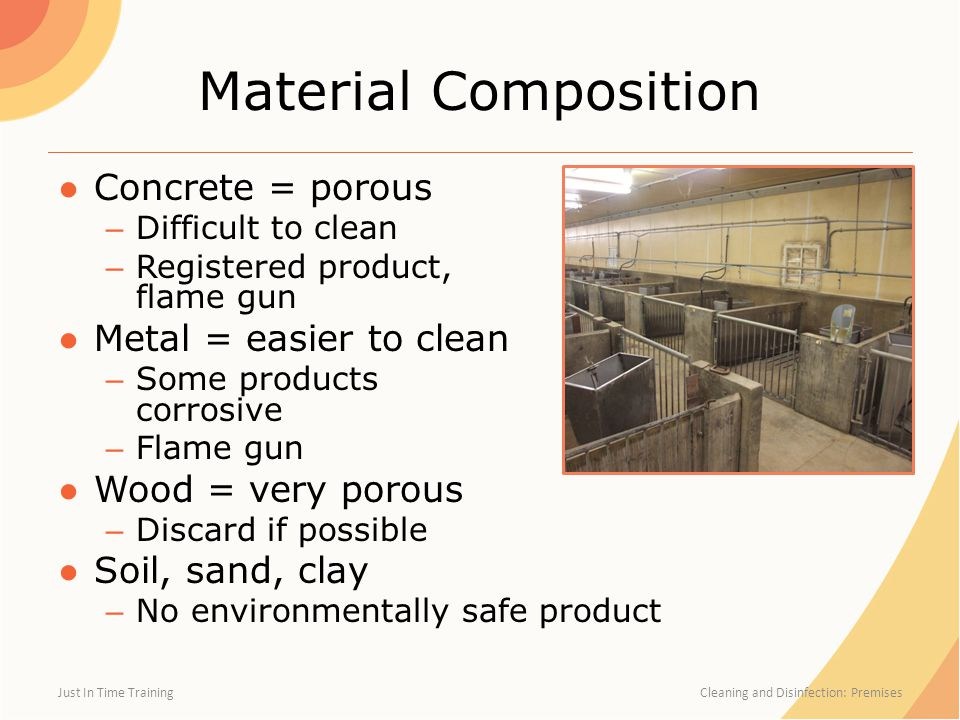 Material Composition Concrete = porous Metal = easier to clean