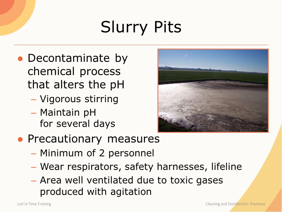Slurry Pits Decontaminate by chemical process that alters the pH