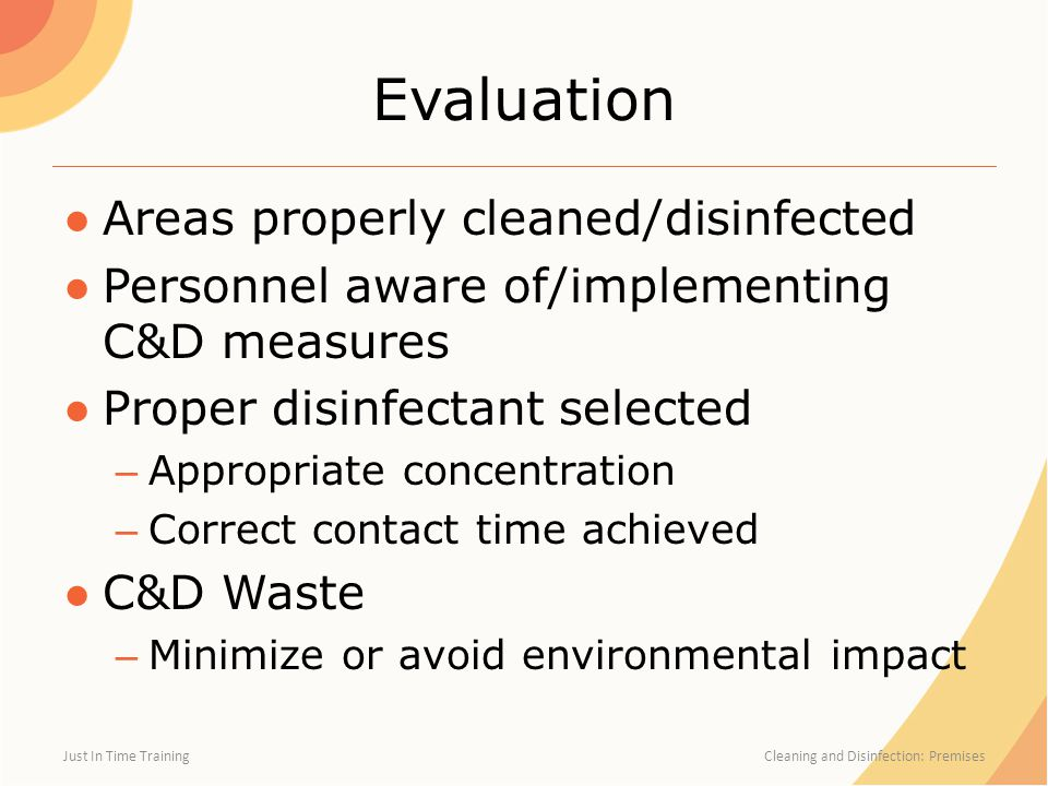 Evaluation Areas properly cleaned/disinfected