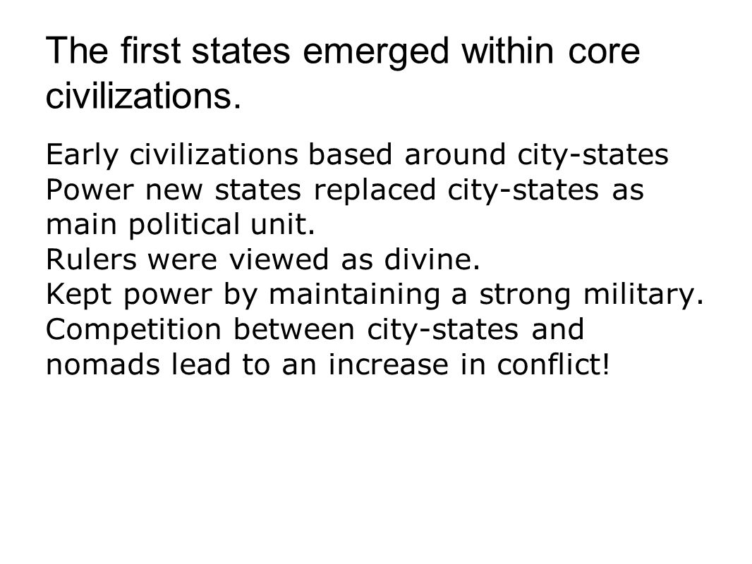 The first states emerged within core civilizations.