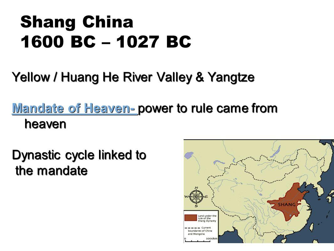 Shang China 1600 BC – 1027 BC Yellow / Huang He River Valley & Yangtze