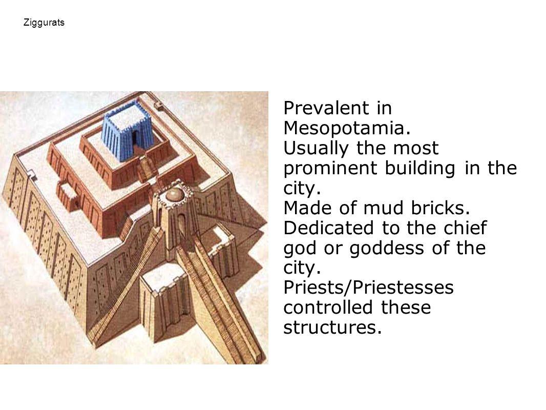 Prevalent in Mesopotamia.